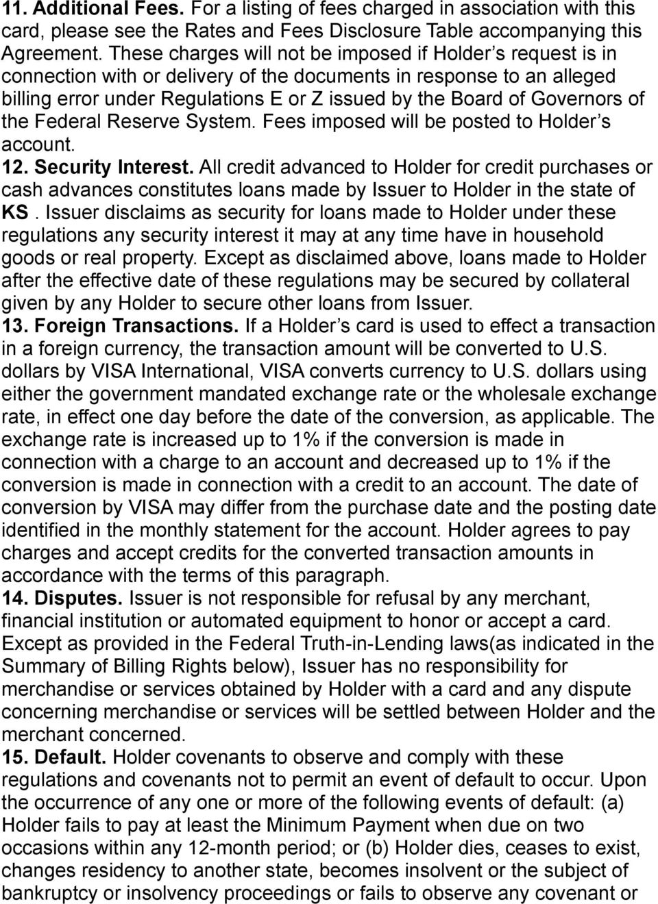 Governors of the Federal Reserve System. Fees imposed will be posted to Holder s account. 12. Security Interest.