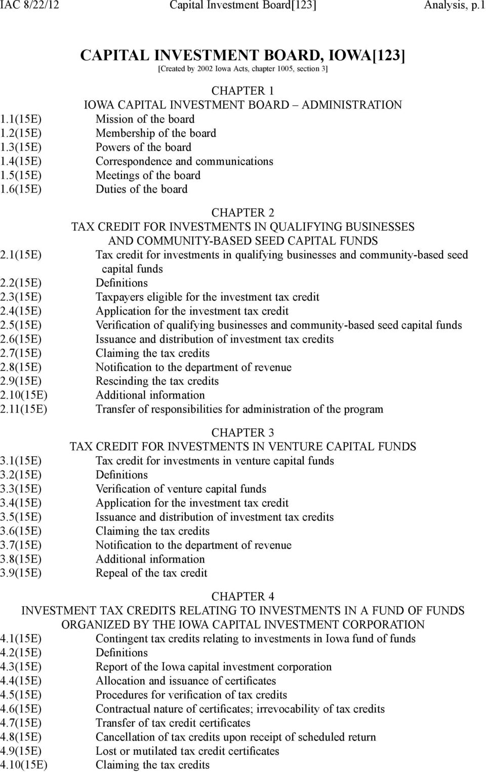9(15E) CHAPTER 1 IOWA CAPITAL INVESTMENT BOARD ADMINISTRATION Mission of the board Membership of the board Powers of the board Correspondence and communications Meetings of the board Duties of the