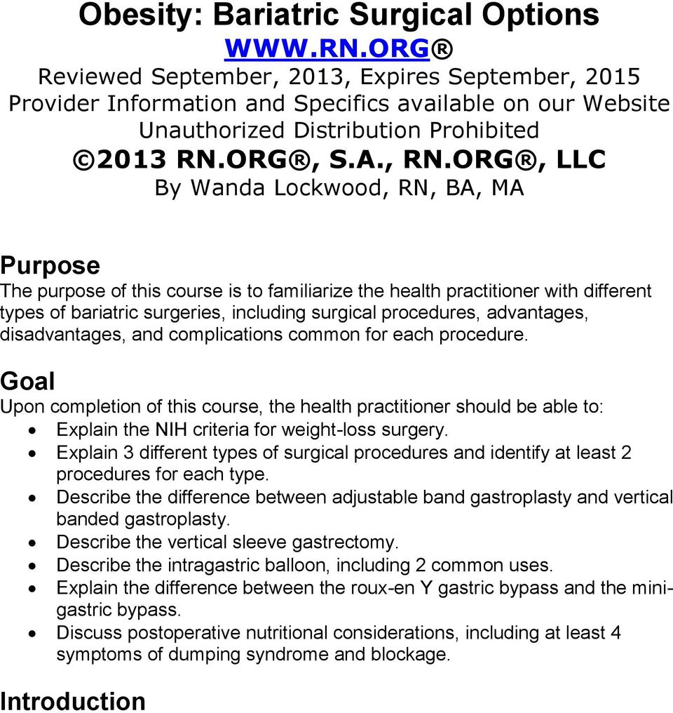 ORG, LLC By Wanda Lockwood, RN, BA, MA Purpose The purpose of this course is to familiarize the health practitioner with different types of bariatric surgeries, including surgical procedures,