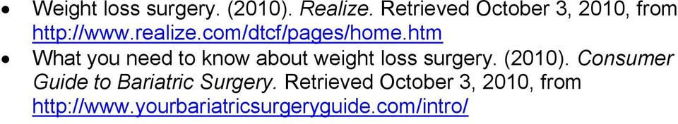 htm What you need to know about weight loss surgery. (2010).