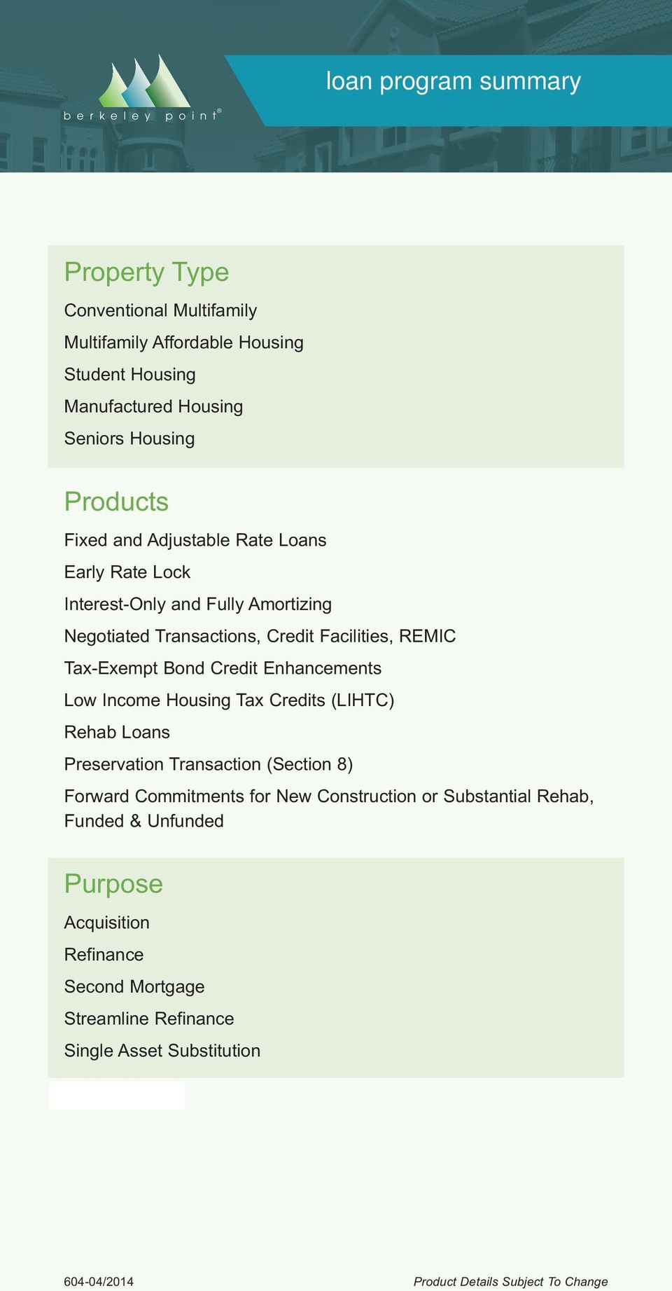Income Housing Tax Credits (LIHTC) Rehab Loans Preservation Transaction (Section 8) Forward Commitments for New Construction or Substantial Rehab, Funded &