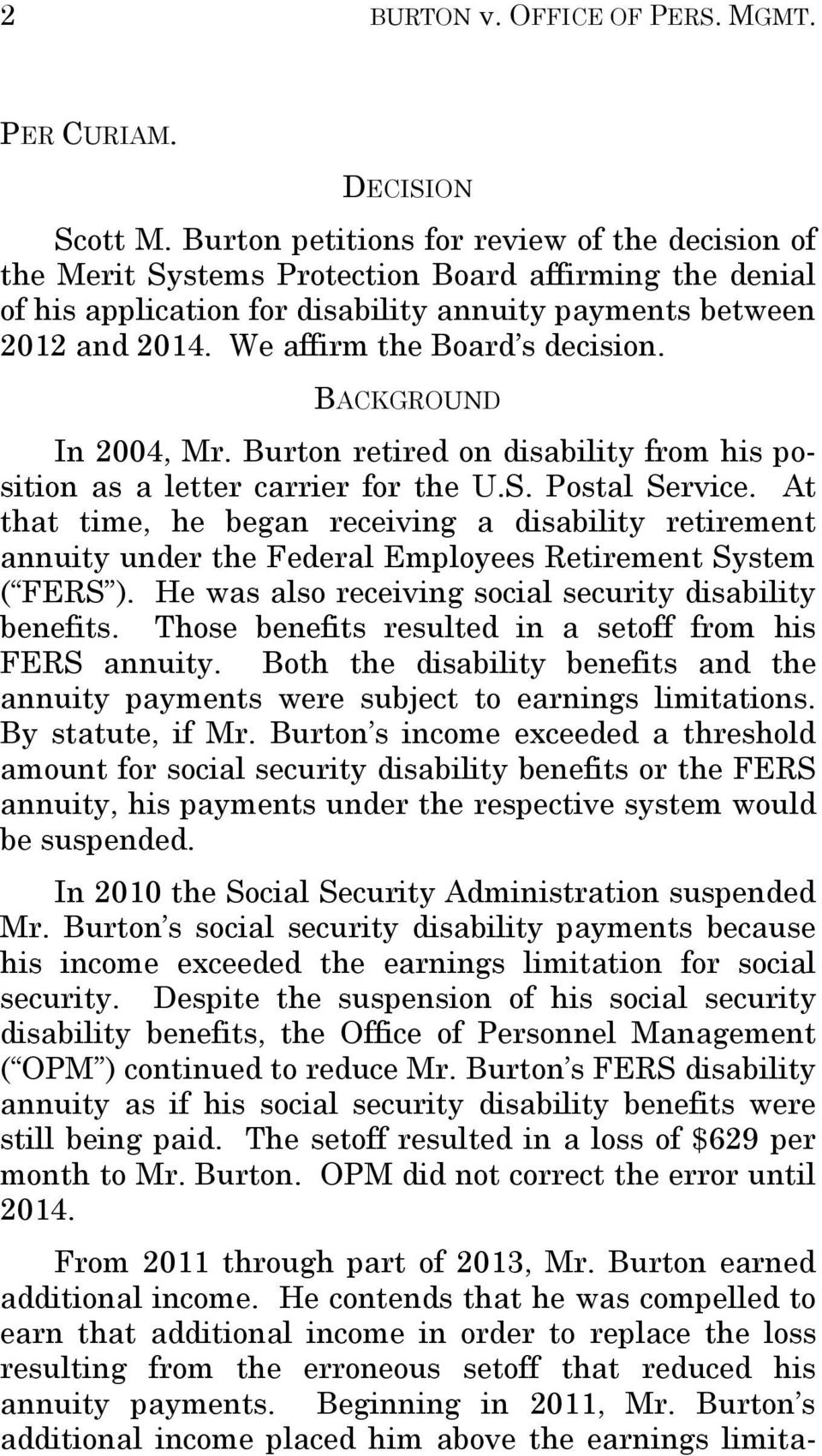 We affirm the Board s decision. BACKGROUND In 2004, Mr. Burton retired on disability from his position as a letter carrier for the U.S. Postal Service.
