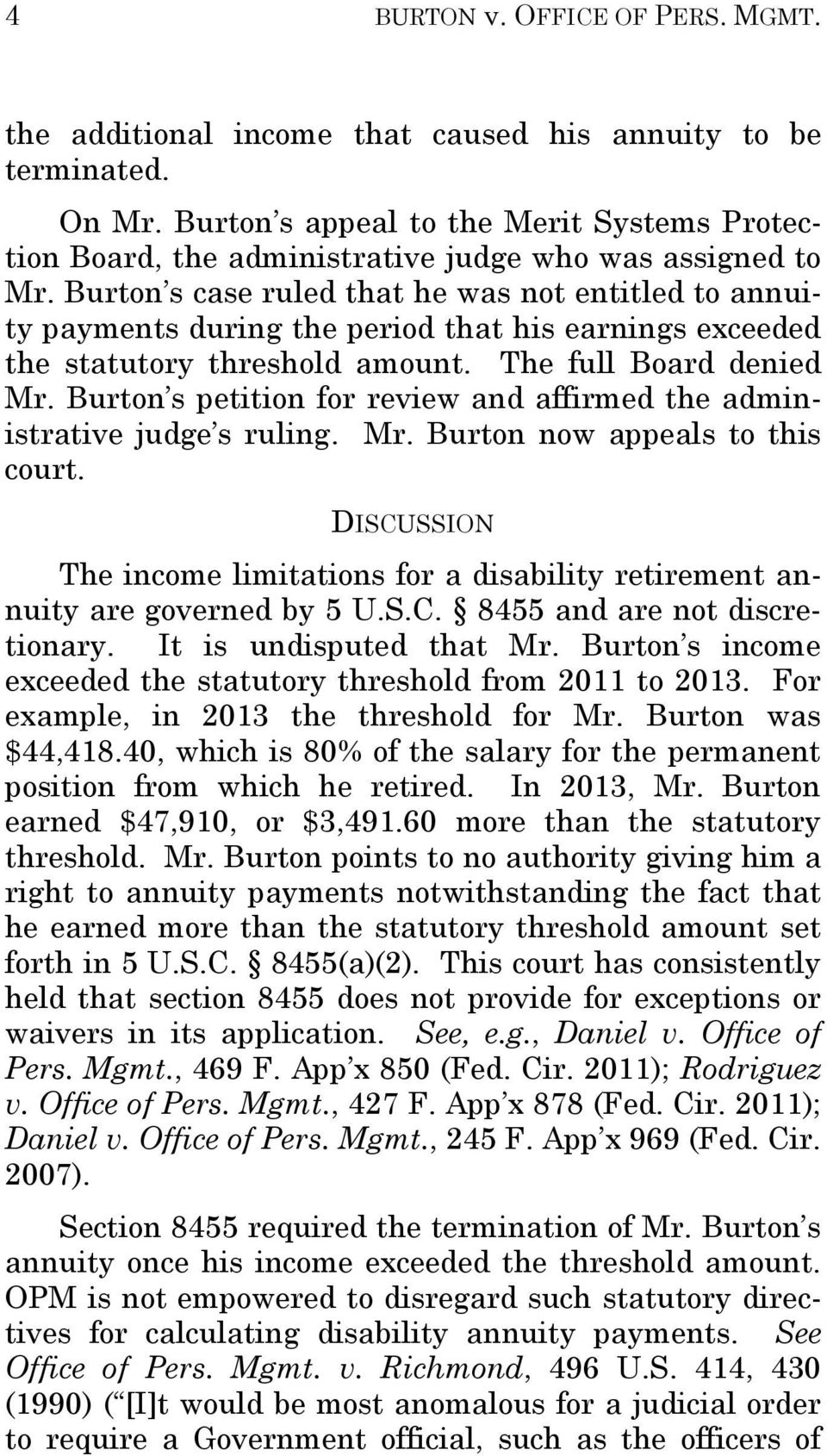 Burton s case ruled that he was not entitled to annuity payments during the period that his earnings exceeded the statutory threshold amount. The full Board denied Mr.