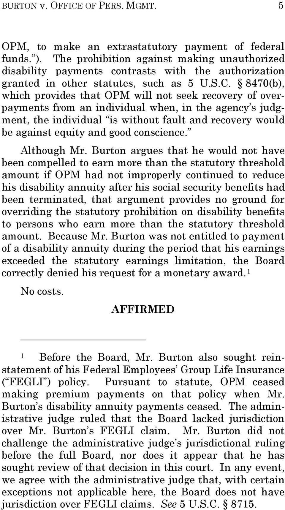 8470(b), which provides that OPM will not seek recovery of overpayments from an individual when, in the agency s judgment, the individual is without fault and recovery would be against equity and