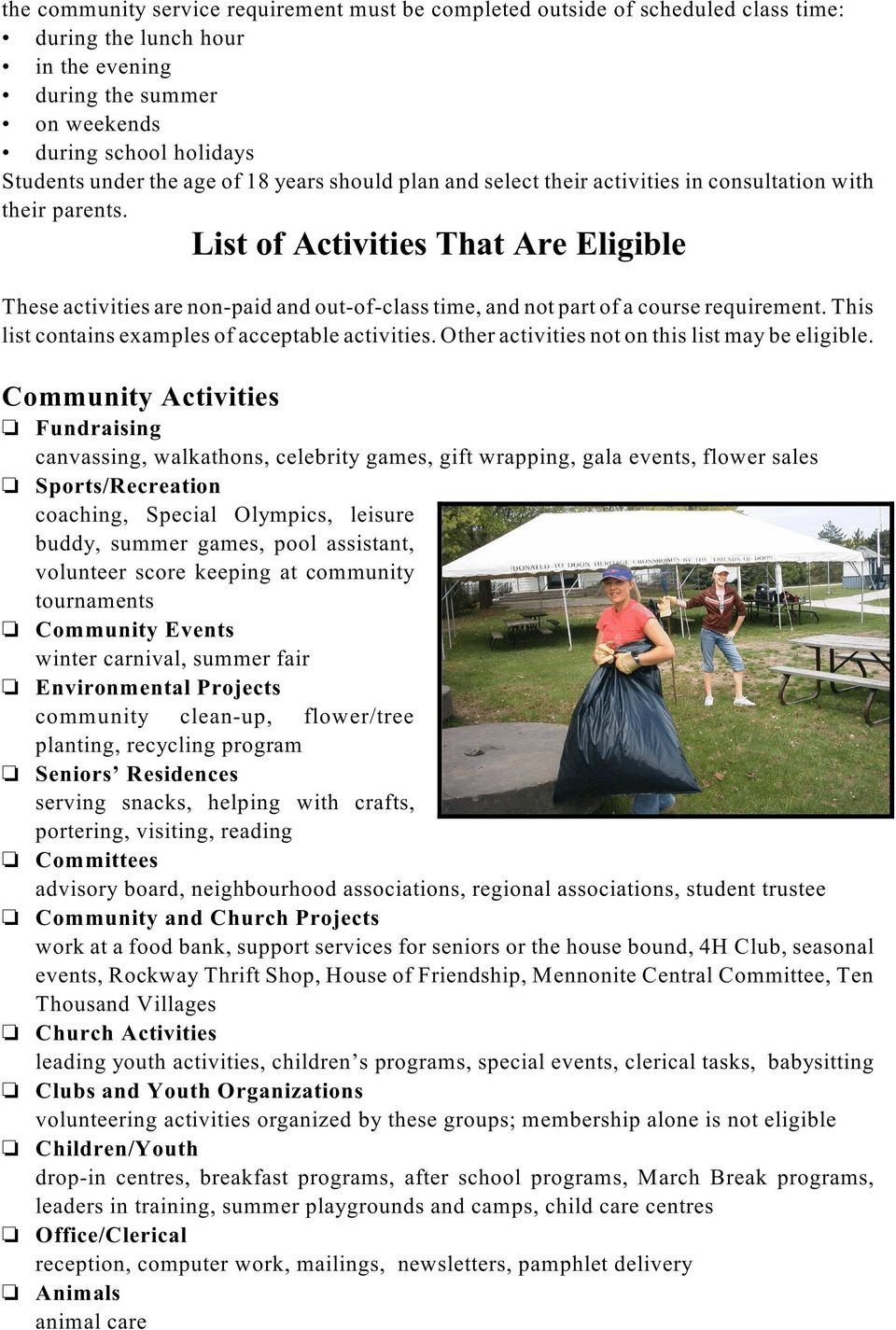 List of Activities That Are Eligible These activities are non-paid and out-of-class time, and not part of a course requirement. This list contains examples of acceptable activities.