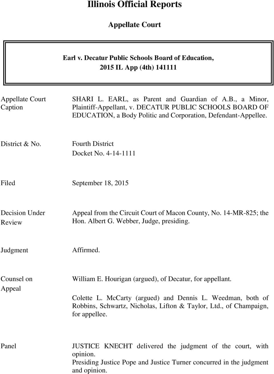4-14-1111 Filed September 18, 2015 Decision Under Review Appeal from the Circuit Court of Macon County, No. 14-MR-825; the Hon. Albert G. Webber, Judge, presiding. Judgment Affirmed.