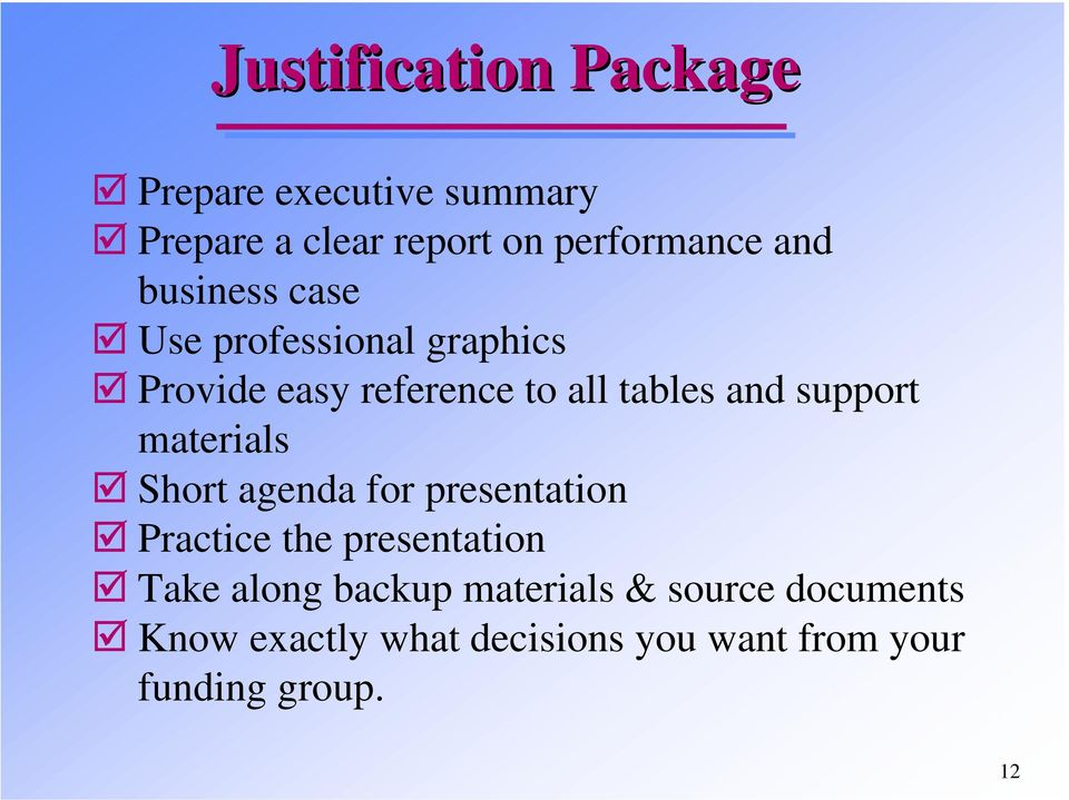 support materials Short agenda for presentation Practice the presentation Take along