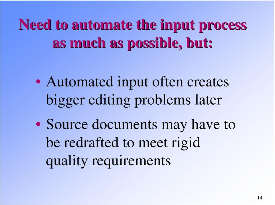 bigger editing problems later Source documents