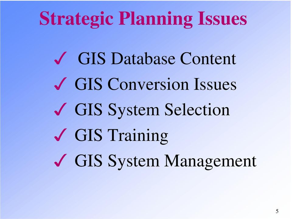 Issues GIS System Selection GIS
