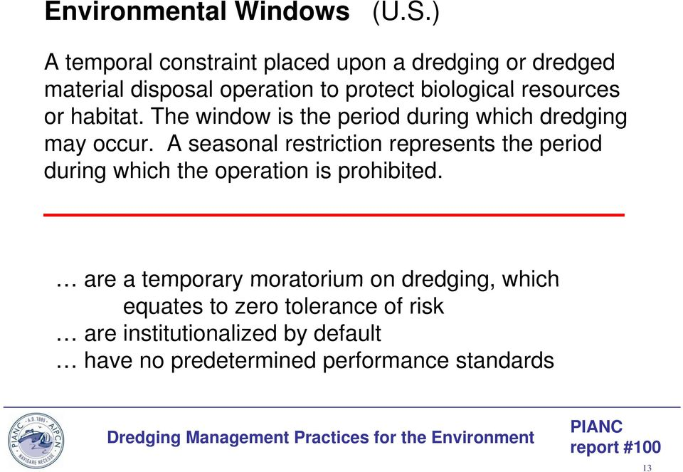The window is the period during which dredging may occur.