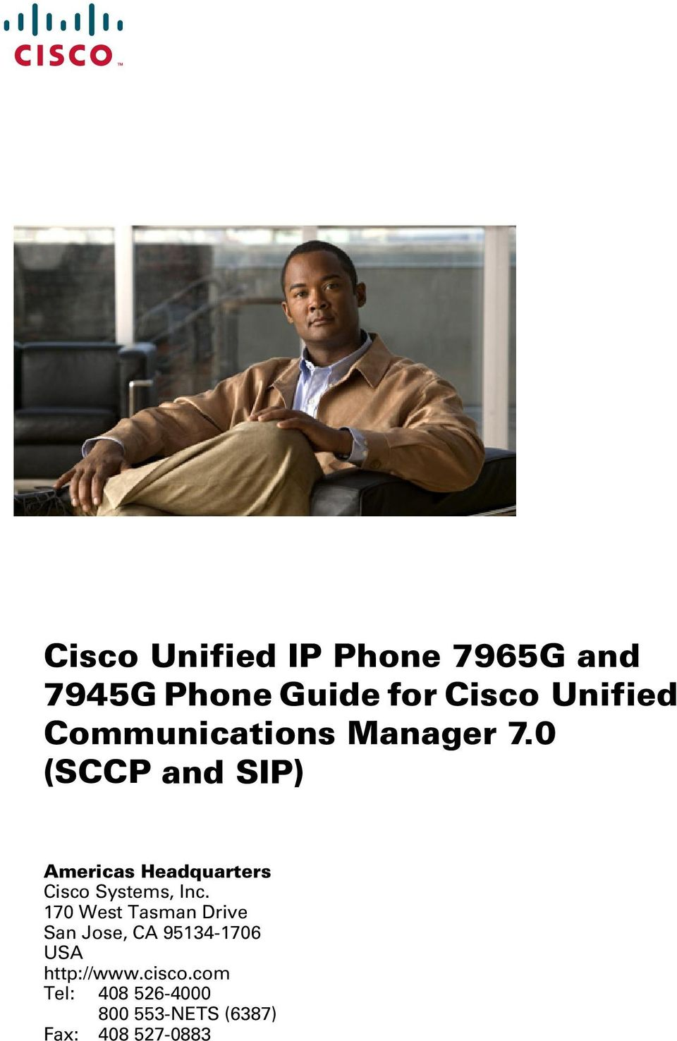 0 (SCCP and SIP) Americas Headquarters Cisco Systems, Inc.