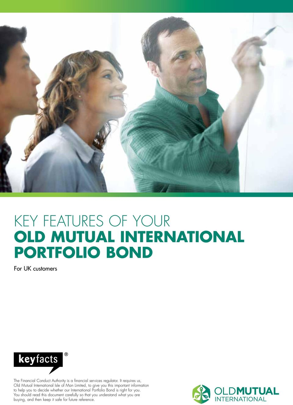 It requires us, Old Mutual International Isle of Man Limited, to give you this important information to help you