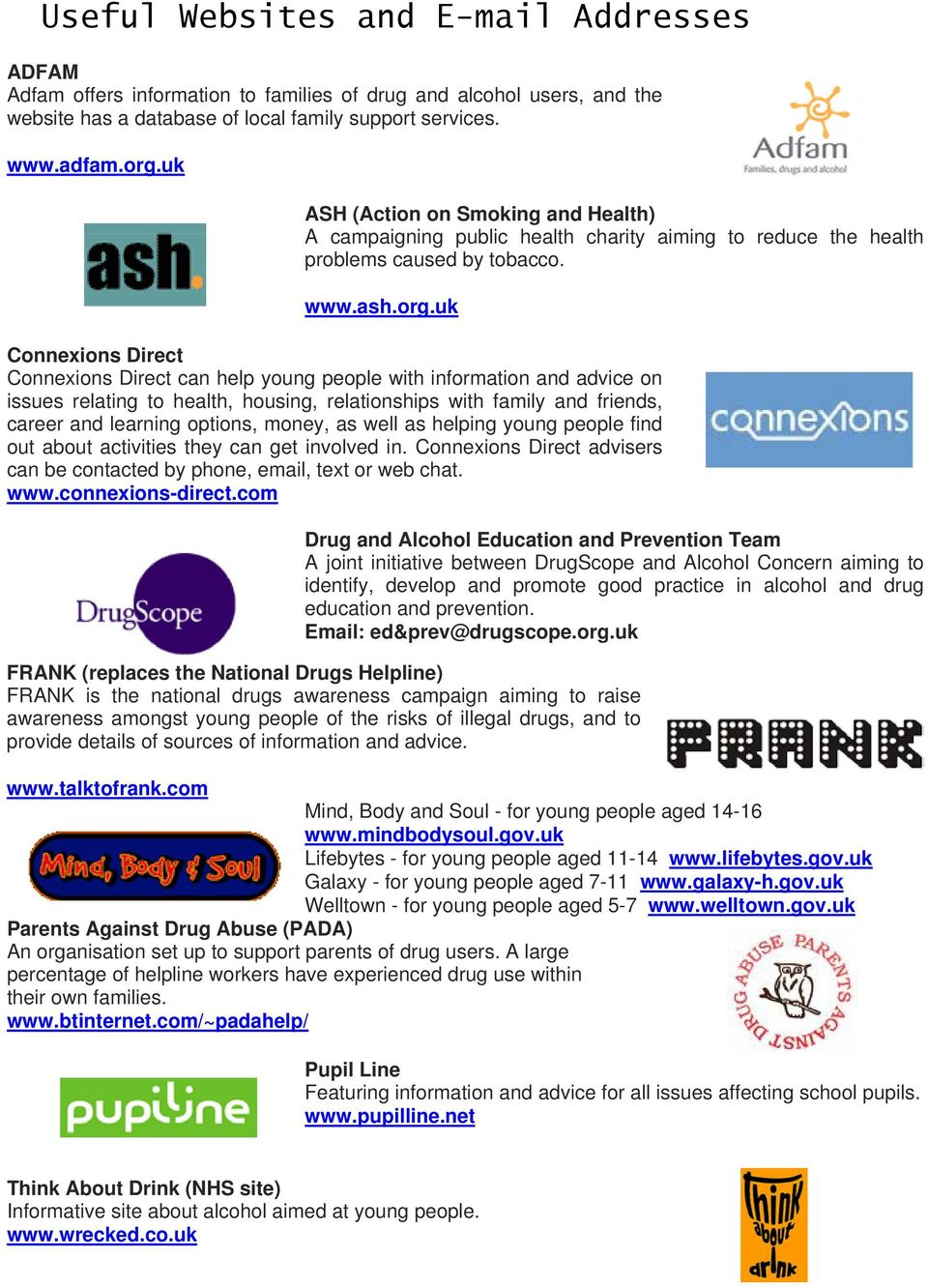 uk Connexions Direct Connexions Direct can help young people with information and advice on issues relating to health, housing, relationships with family and friends, career and learning options,