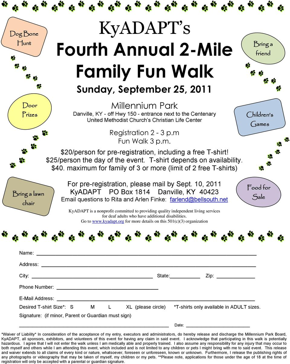 T-shirt depends on availability. $40. maximum for family of 3 or more (limit of 2 free T-shirts) For pre-registration, please mail by Sept.