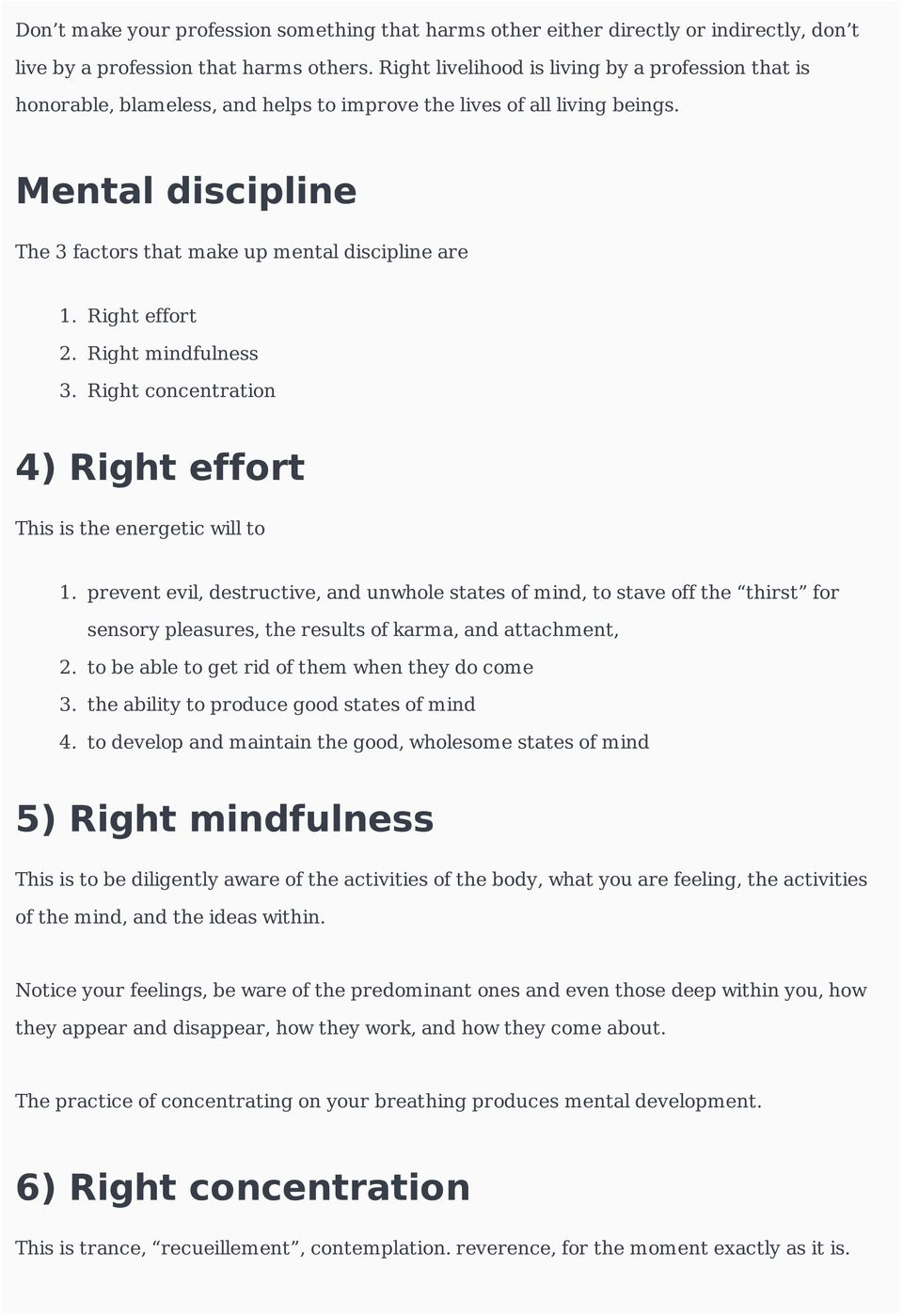 Right effort 2. Right mindfulness 3. Right concentration 4) Right effort This is the energetic will to 1.