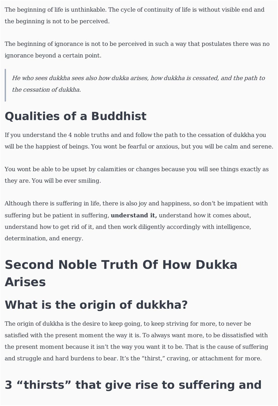 He who sees dukkha sees also how dukka arises, how dukkha is cessated, and the path to the cessation of dukkha.
