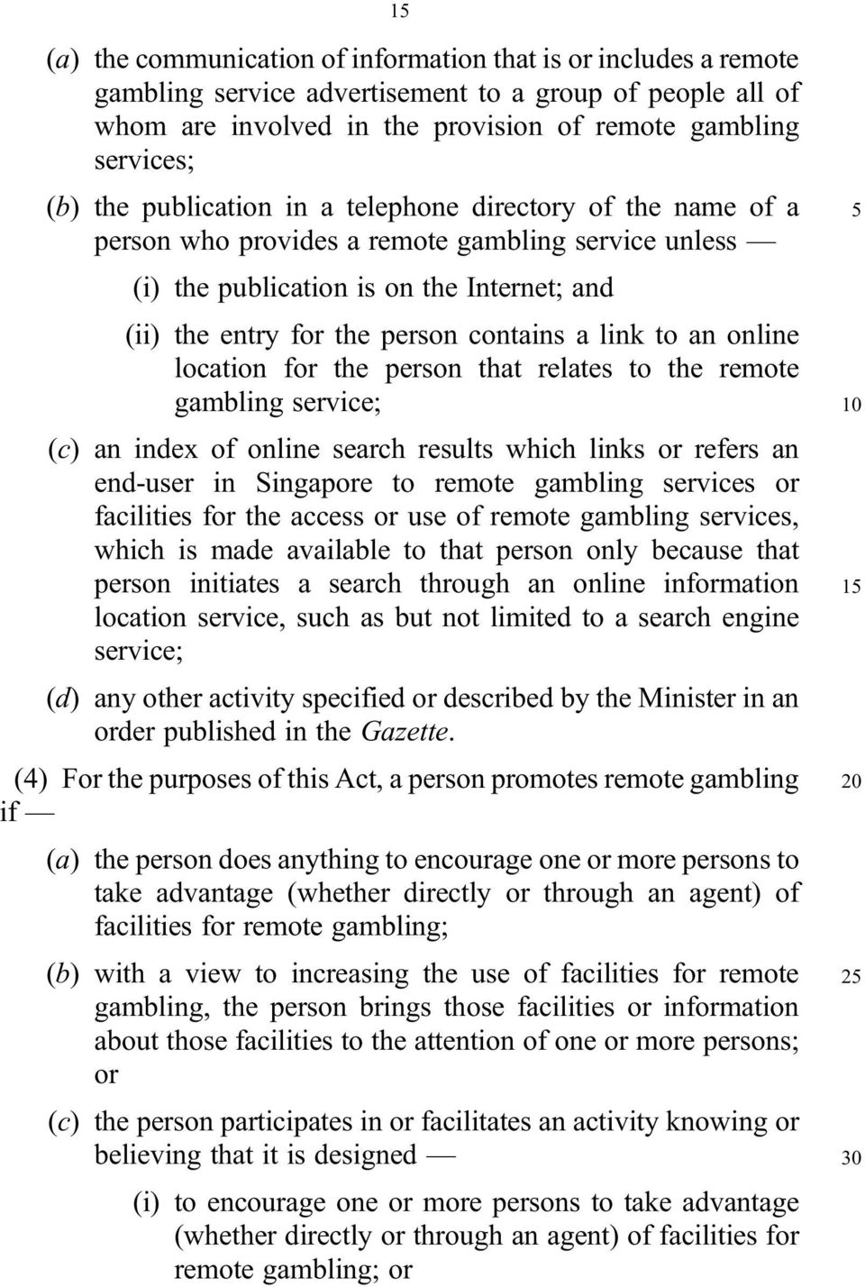 an online location for the person that relates to the remote gambling service; (c) an index of online search results which links or refers an end user in Singapore to remote gambling services or