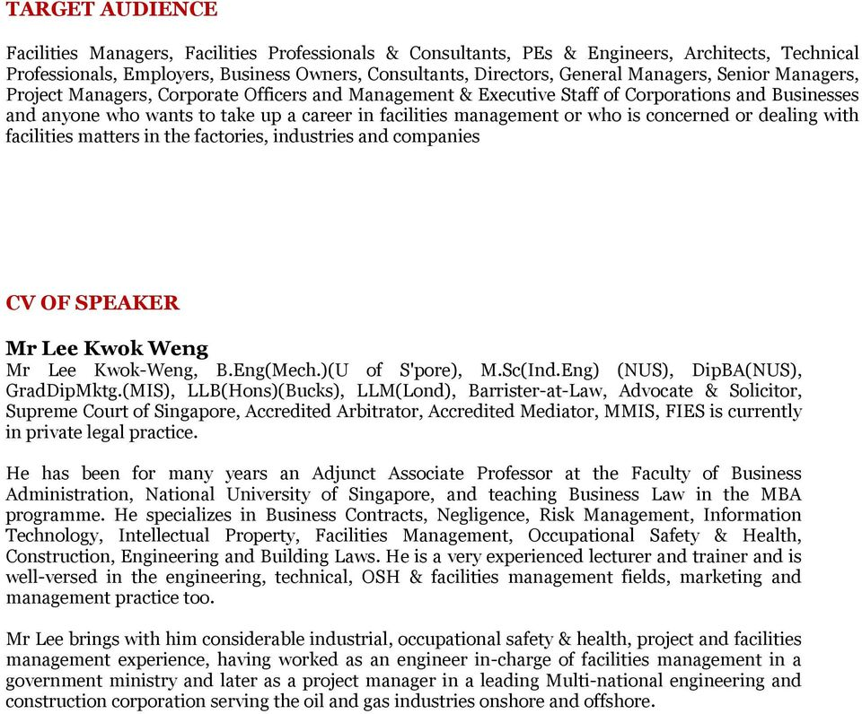 who is concerned or dealing with facilities matters in the factories, industries and companies CV OF SPEAKER Mr Lee Kwok Weng Mr Lee Kwok-Weng, B.Eng(Mech.)(U of S'pore), M.Sc(Ind.
