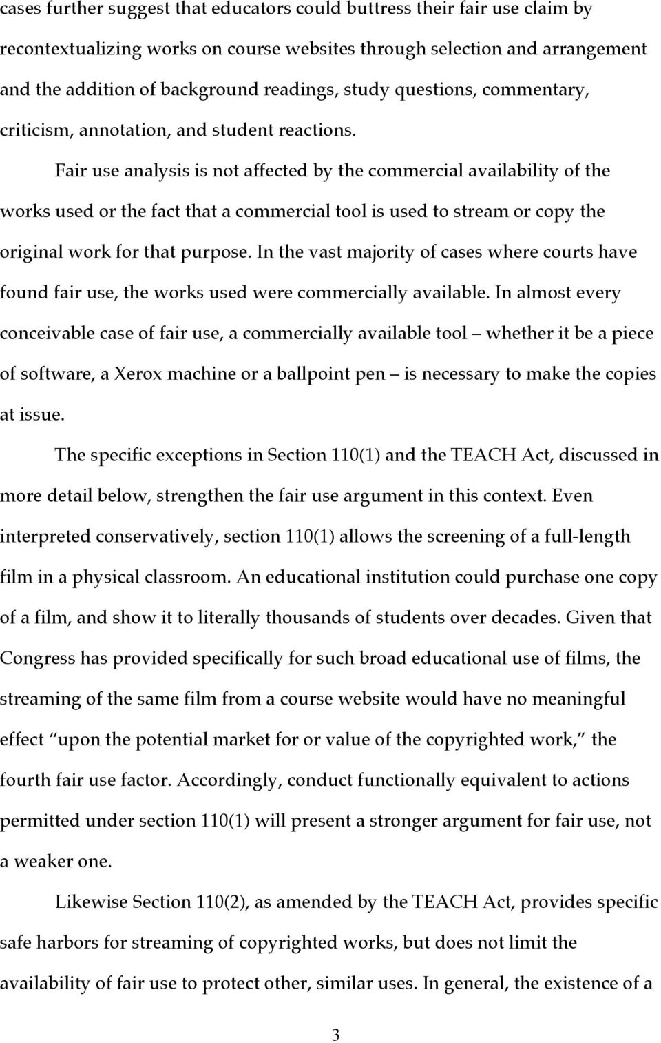 Fair use analysis is not affected by the commercial availability of the works used or the fact that a commercial tool is used to stream or copy the original work for that purpose.