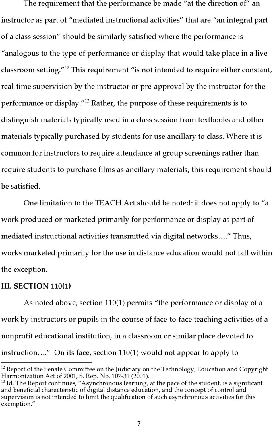 12 This requirement is not intended to require either constant, real-time supervision by the instructor or pre-approval by the instructor for the performance or display.