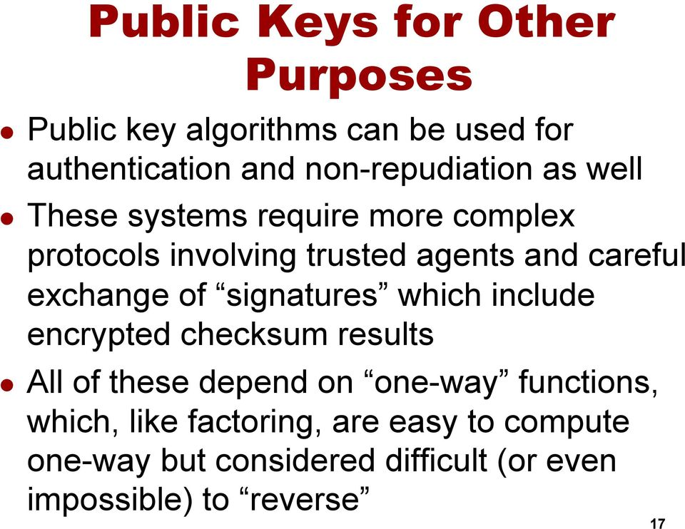 careful exchange of signatures which include encrypted checksum results l All of these depend on