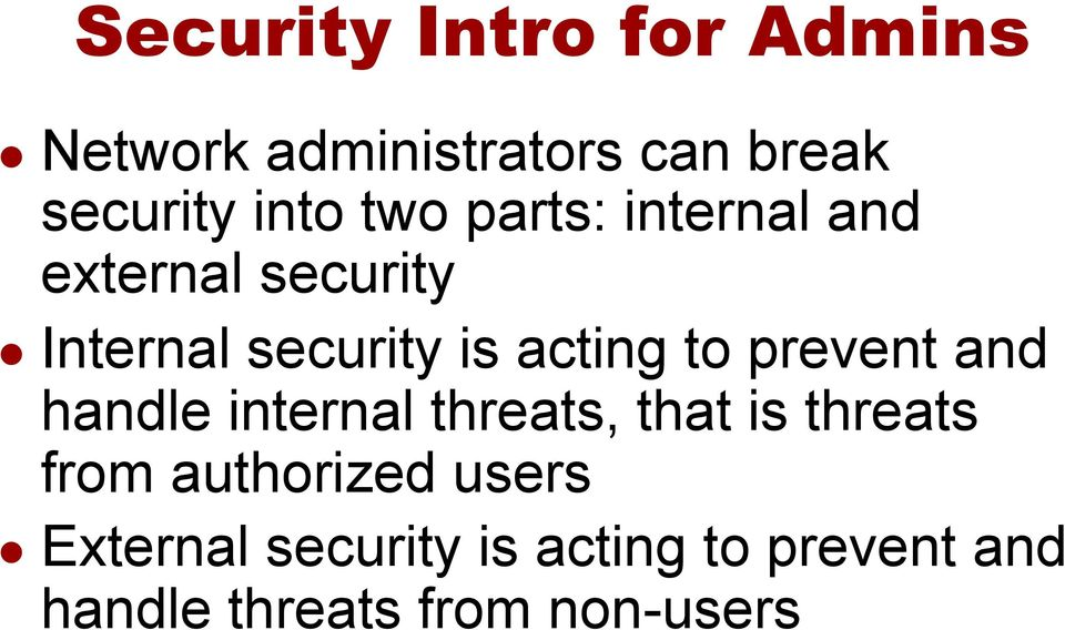 prevent and handle internal threats, that is threats from authorized users