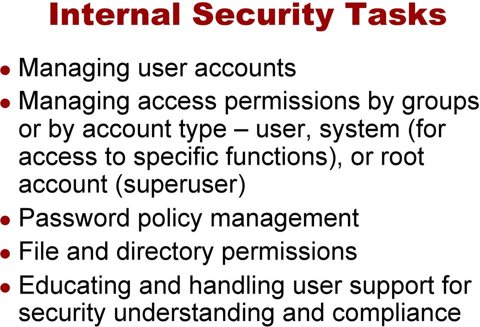root account (superuser) l Password policy management l File and directory