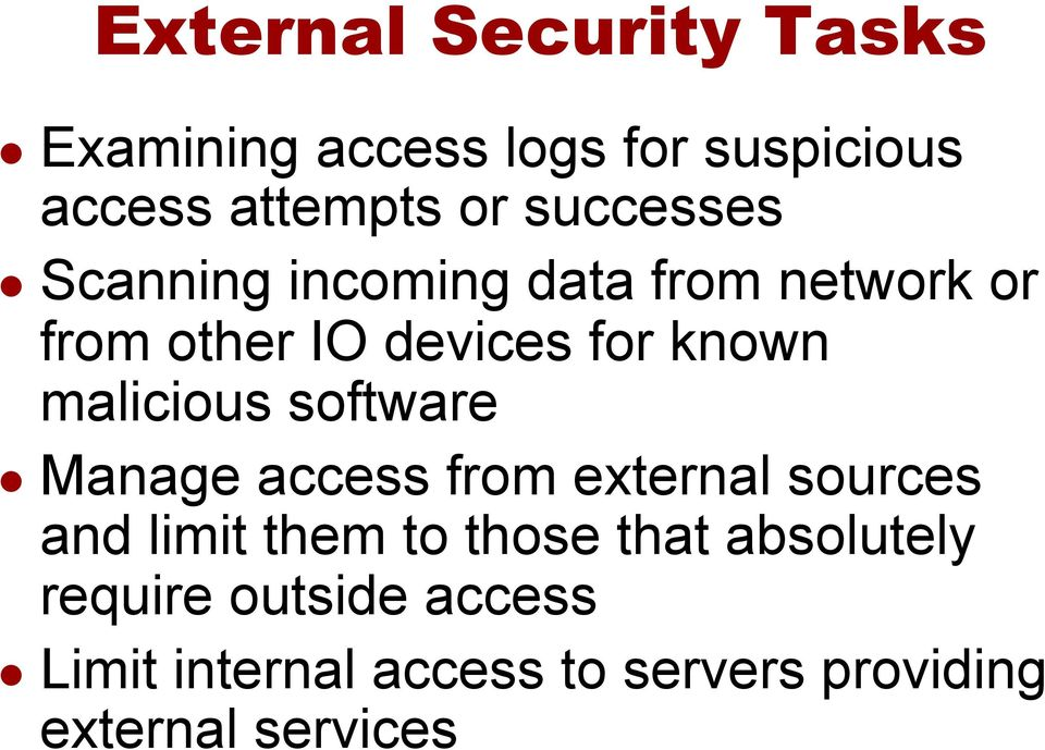 malicious software l Manage access from external sources and limit them to those that
