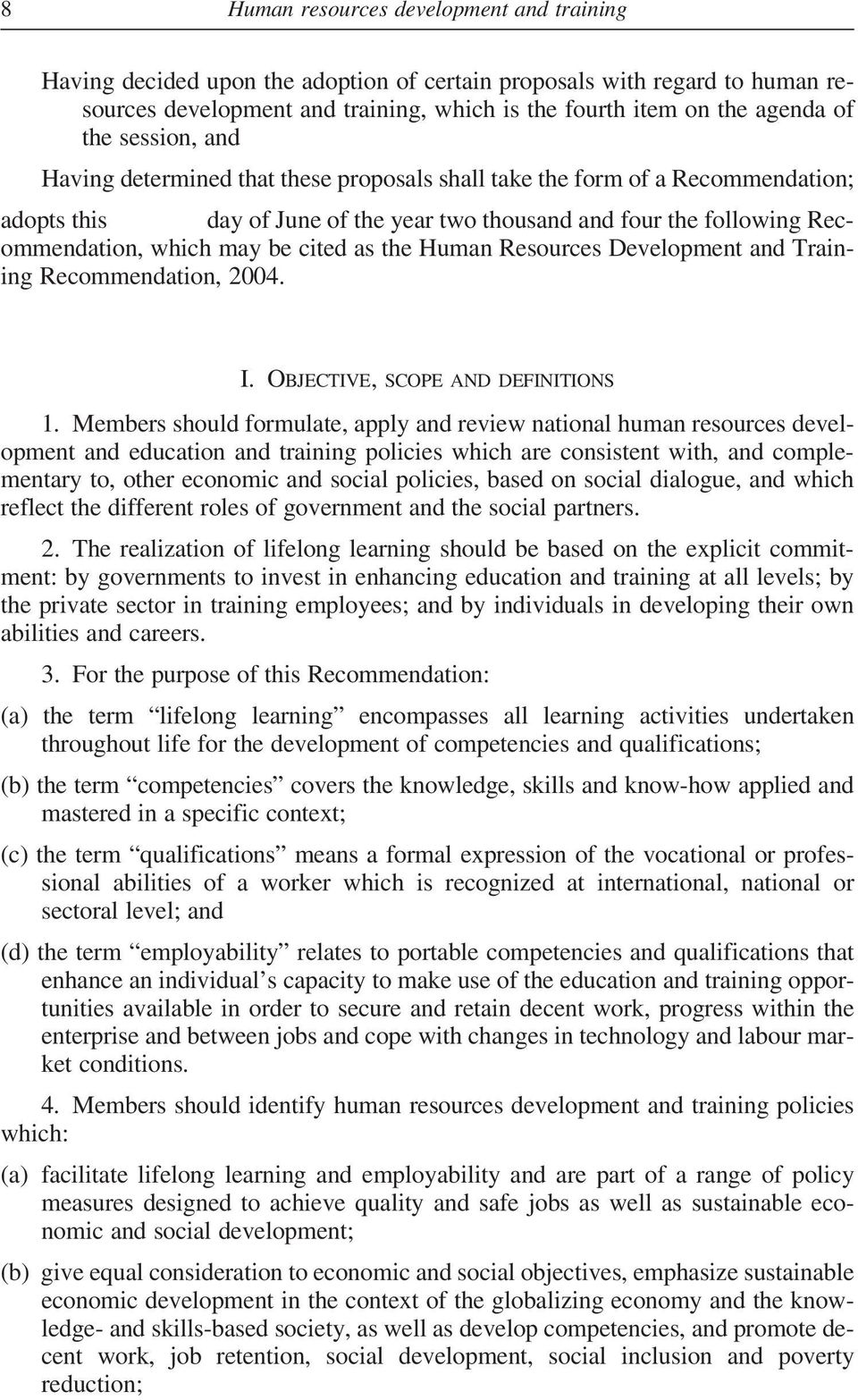 as the Human Resources Development and Training Recommendation, 2004. I. OBJECTIVE, SCOPE AND DEFINITIONS 1.