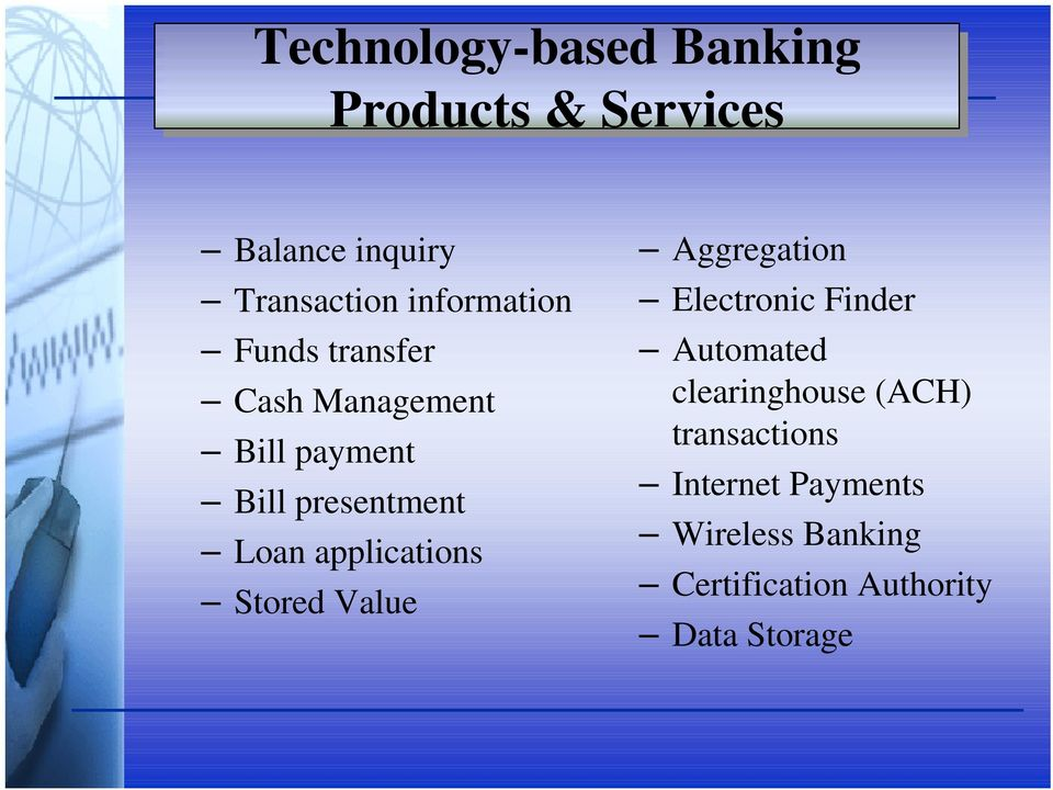 applications Stored Value Aggregation Electronic Finder Automated clearinghouse