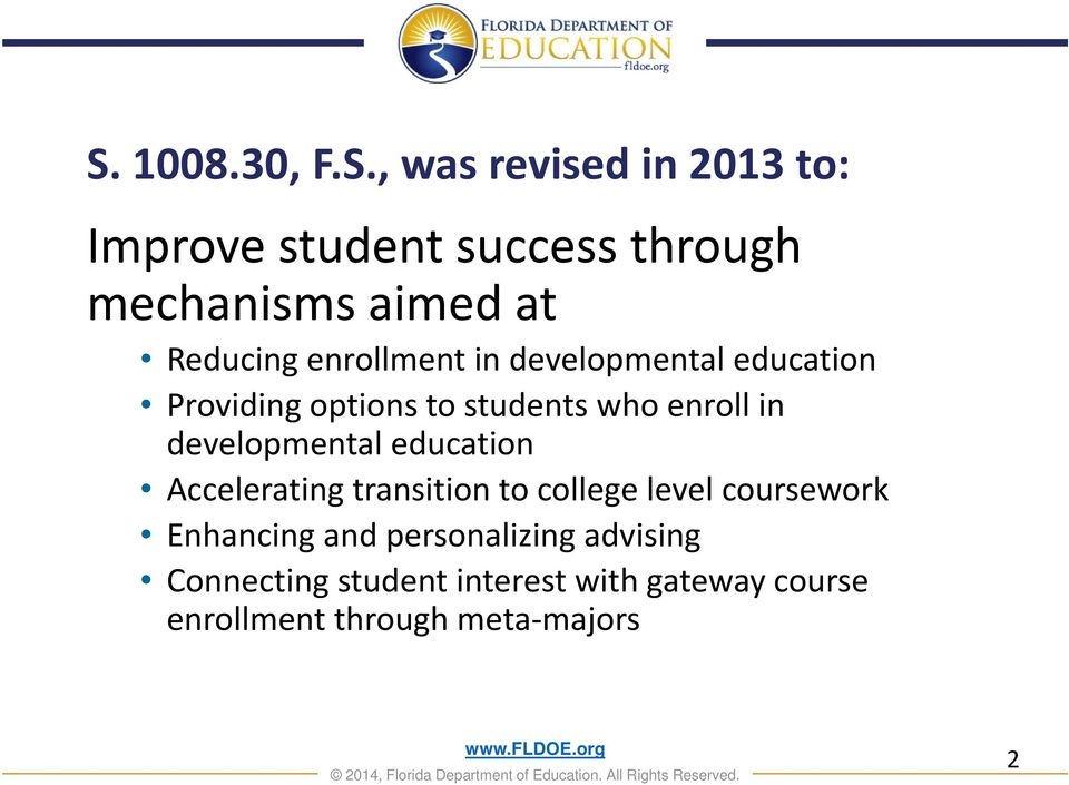 developmental education Accelerating transition to college level coursework Enhancing and