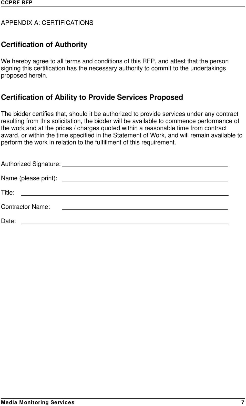 Certificatin f Ability t Prvide Services Prpsed The bidder certifies that, shuld it be authrized t prvide services under any cntract resulting frm this slicitatin, the bidder will be