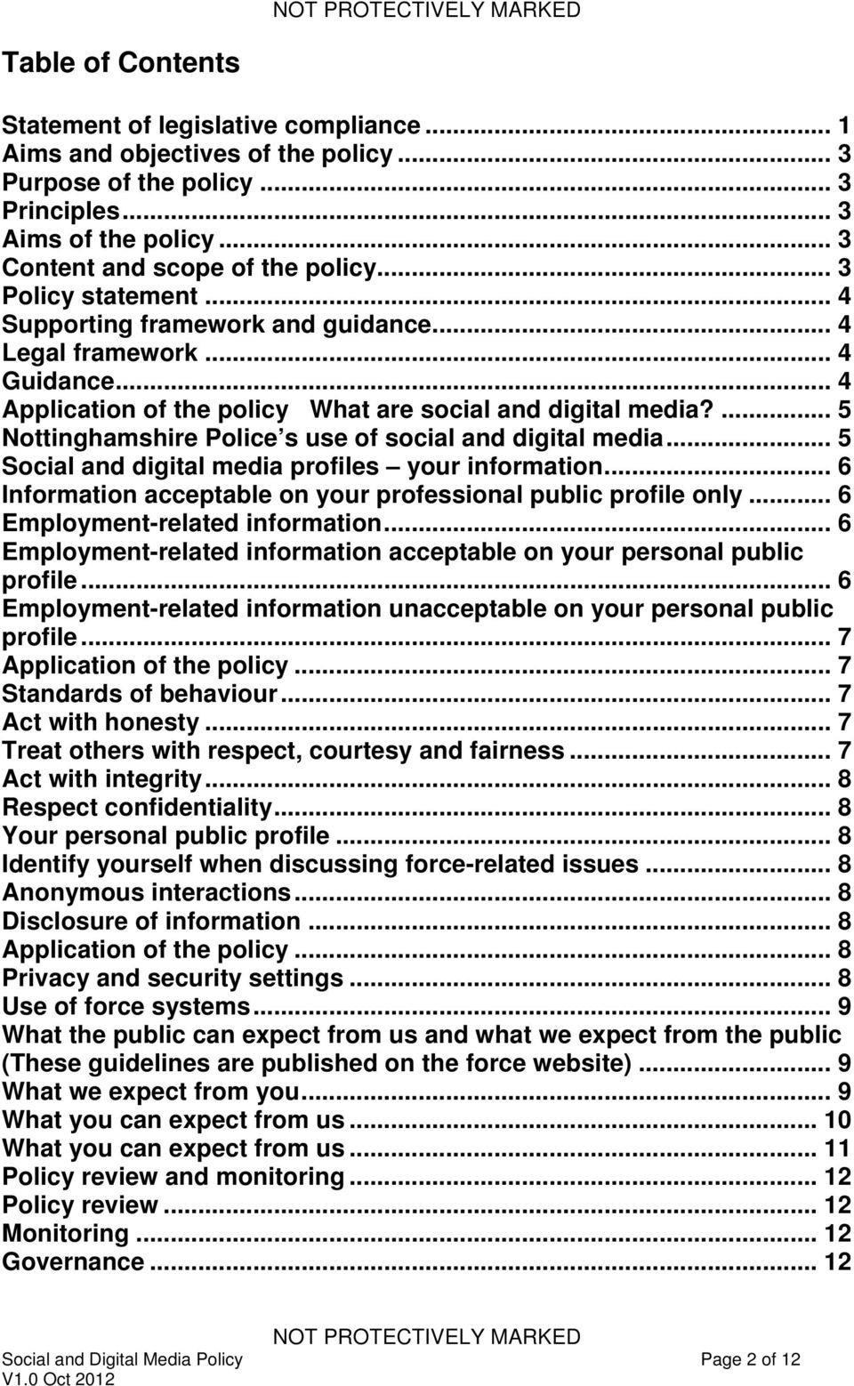 ... 5 Nottinghamshire Police s use of social and digital media... 5 Social and digital media profiles your information... 6 Information acceptable on your professional public profile only.