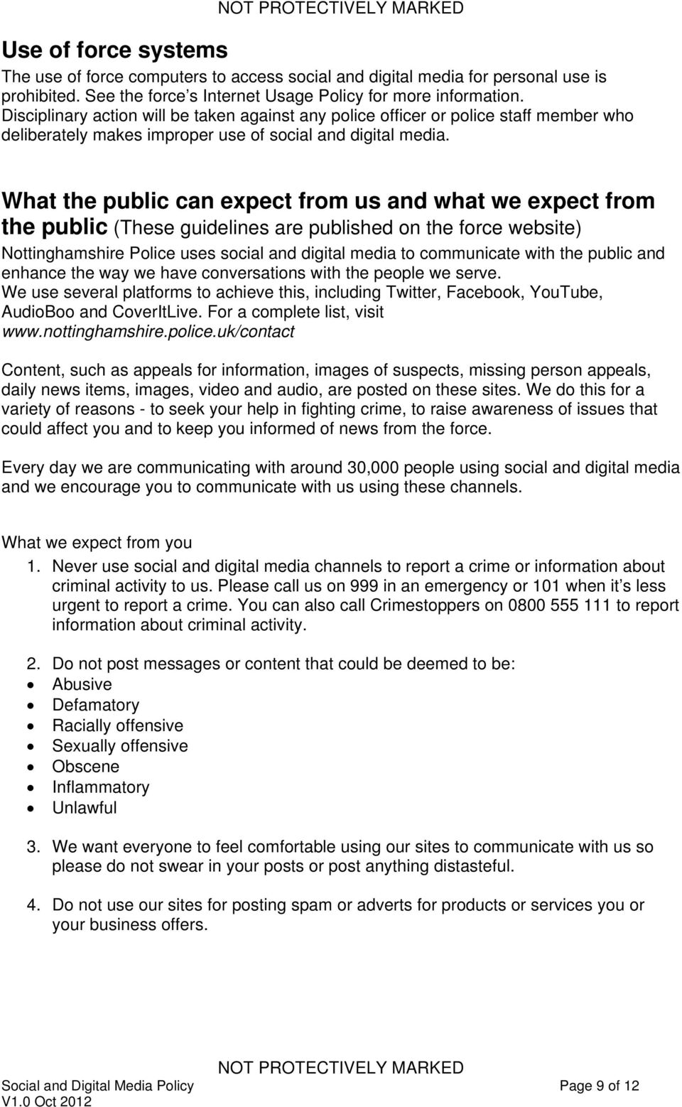 What the public can expect from us and what we expect from the public (These guidelines are published on the force website) Nottinghamshire Police uses social and digital media to communicate with