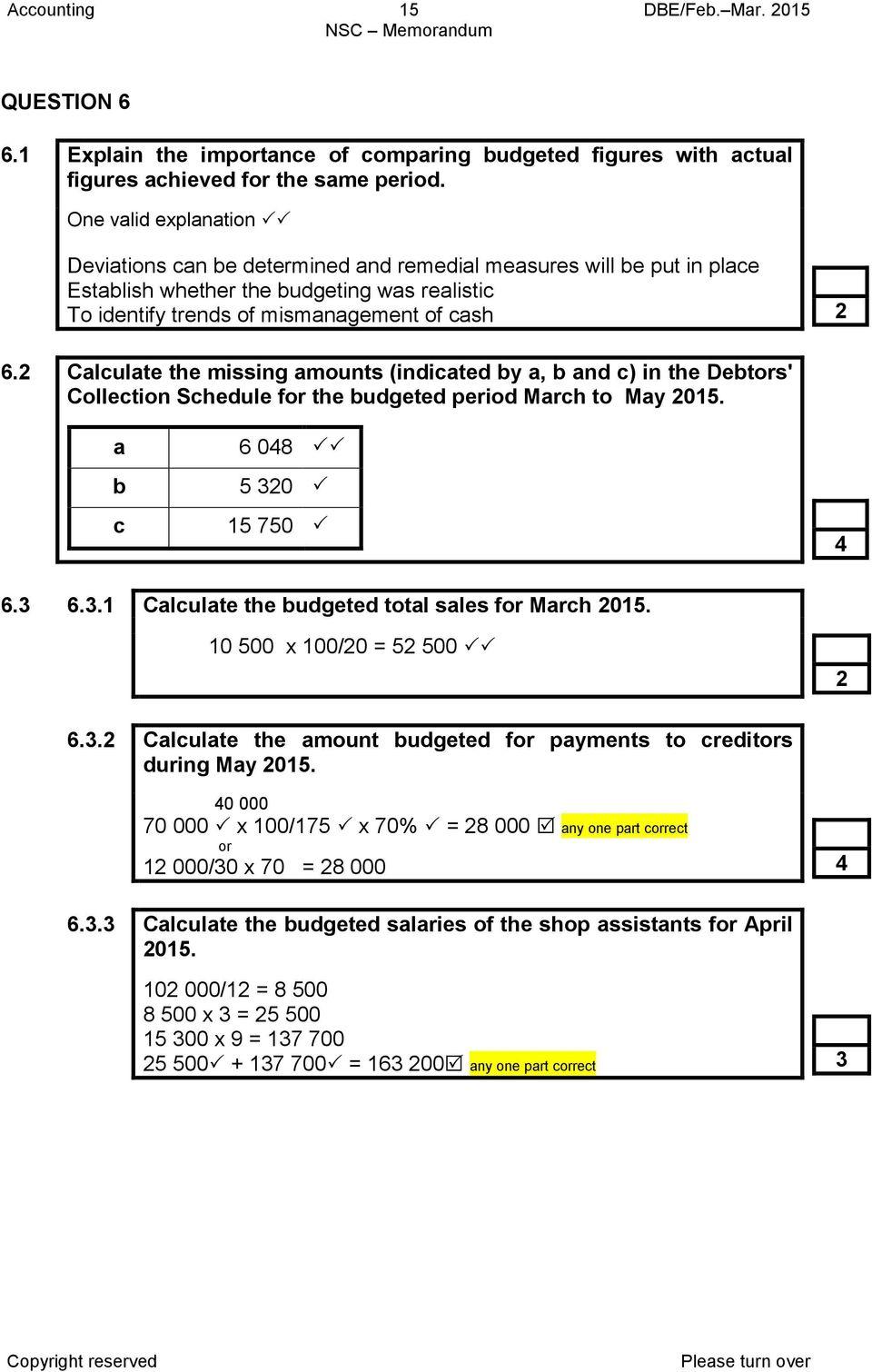 2 Calculate the missing amounts (indicated by a, b and c) in the Debtors' Collection Schedule for the budgeted period March to May 2015. a b c 6 048 5 32