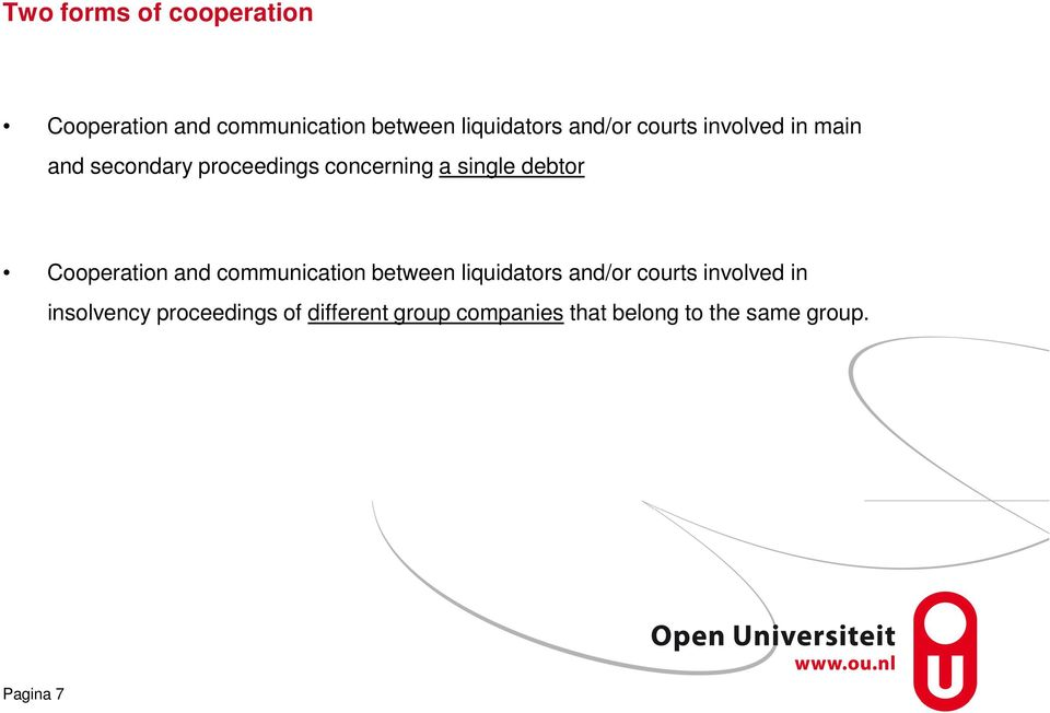 Cooperation and communication between liquidators and/or courts involved in