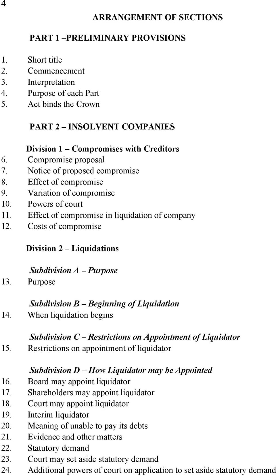 Powers of court 11. Effect of compromise in liquidation of company 12. Costs of compromise Division 2 Liquidations Subdivision A Purpose 13. Purpose Subdivision B Beginning of Liquidation 14.