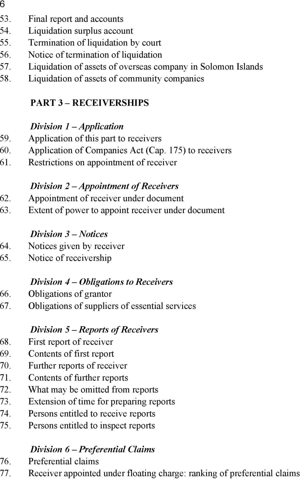 Application of Companies Act (Cap. 175) to receivers 61. Restrictions on appointment of receiver Division 2 Appointment of Receivers 62. Appointment of receiver under document 63.