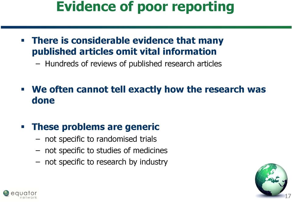 cannot tell exactly how the research was done These problems are generic not specific to