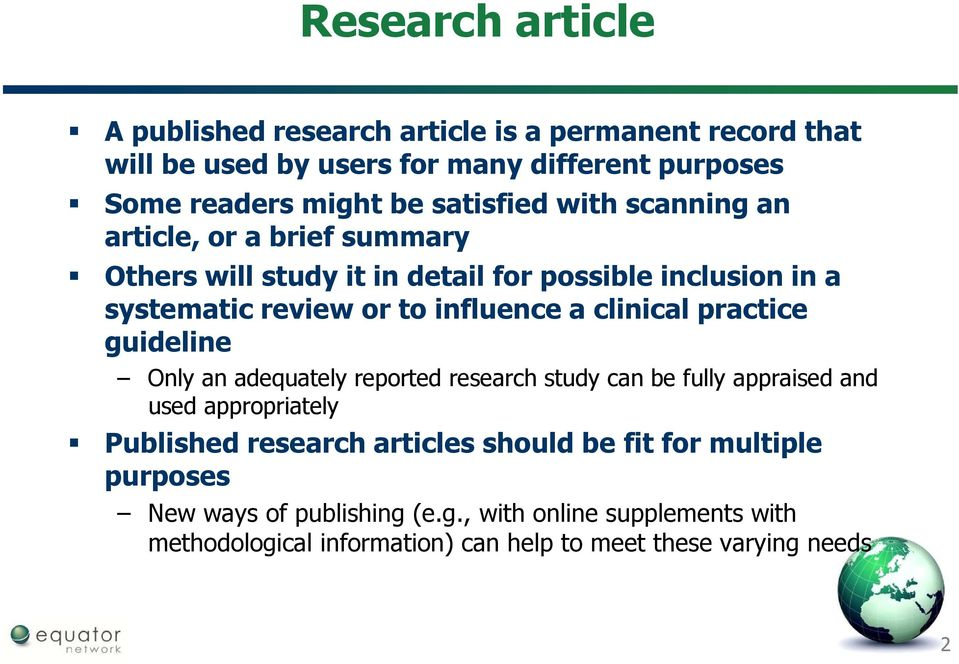 clinical practice guideline Only an adequately reported research study can be fully appraised and used appropriately Published research articles