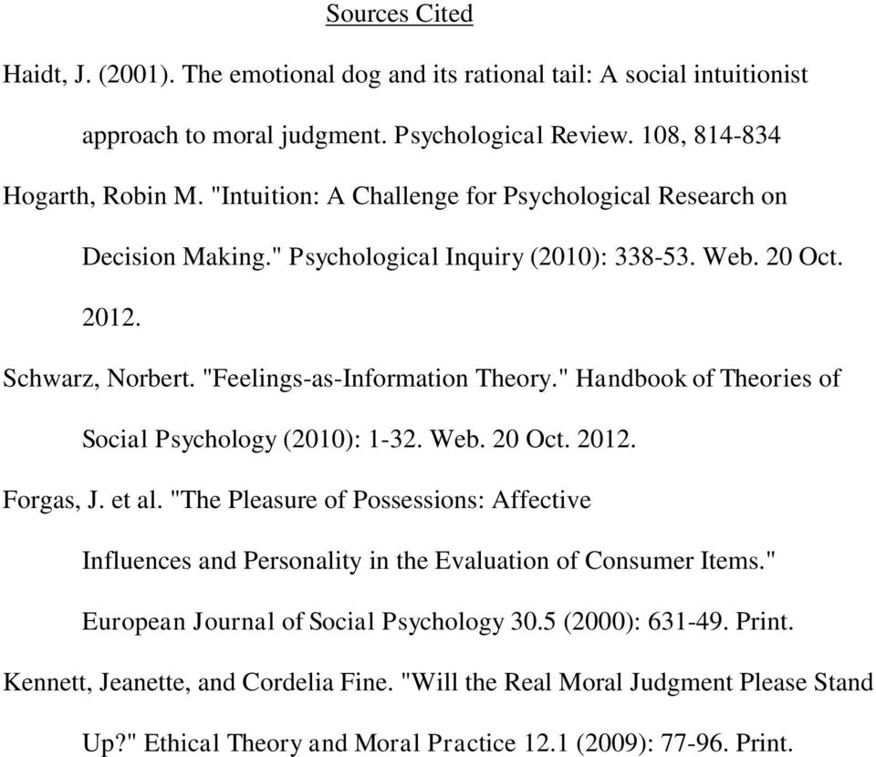 """ Handbook of Theories of Social Psychology (2010): 1-32. Web. 20 Oct. 2012. Forgas, J. et al."