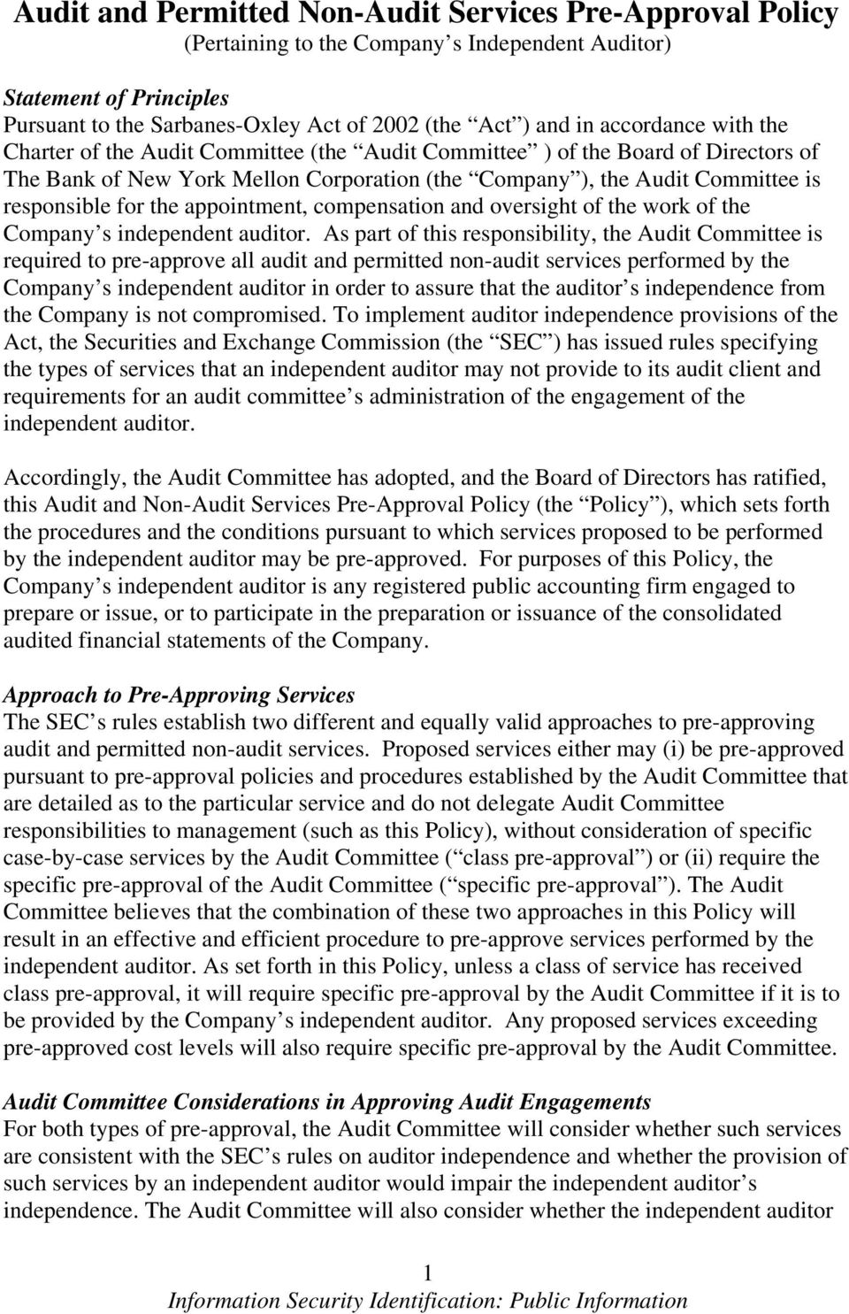 the appointment, compensation and oversight of the work of the Company s independent auditor.
