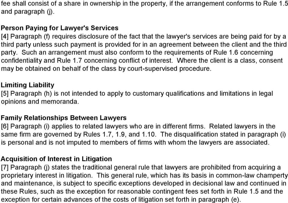 agreement between the client and the third party. Such an arrangement must also conform to the requirements of Rule 1.6 concerning confidentiality and Rule 1.7 concerning conflict of interest.