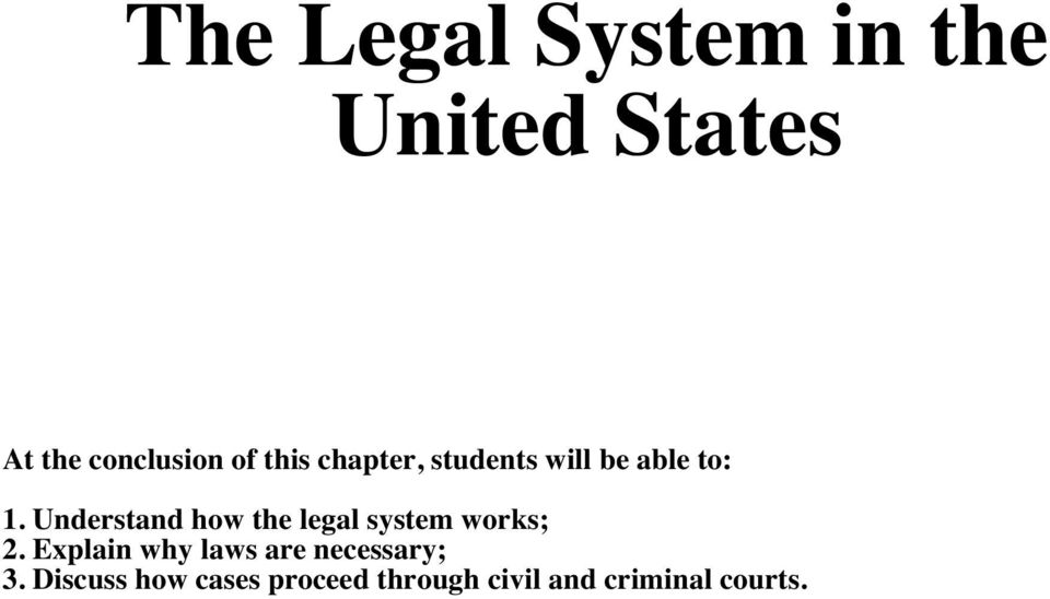 Understand how the legal system works; 2.