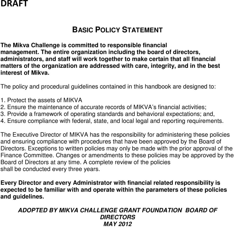 integrity, and in the best interest of Mikva. The policy and procedural guidelines contained in this handbook are designed to: 1. Protect the assets of MIKVA 2.