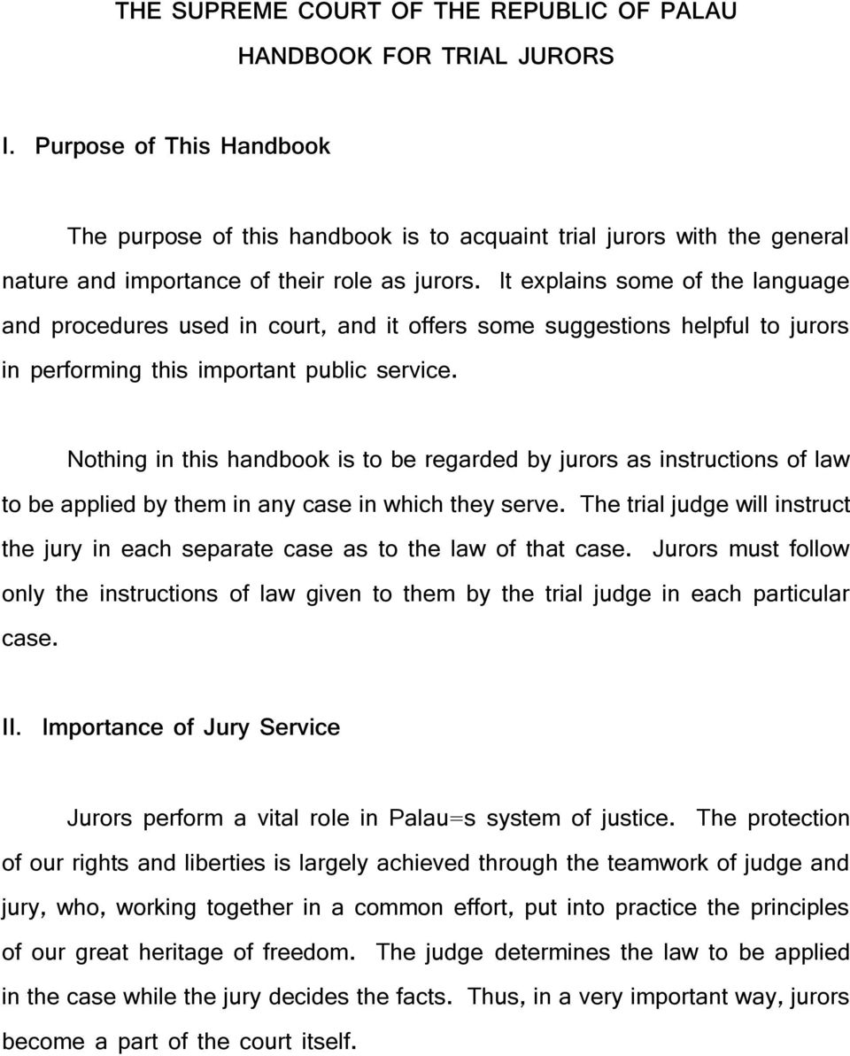It explains some of the language and procedures used in court, and it offers some suggestions helpful to jurors in performing this important public service.