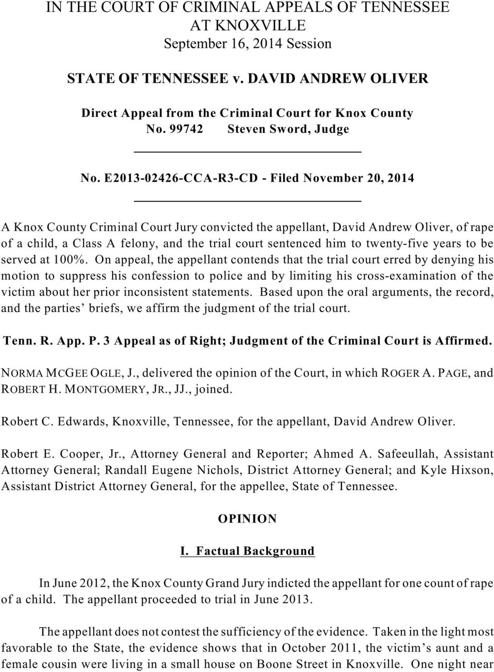 E2013-02426-CCA-R3-CD - Filed November 20, 2014 A Knox County Criminal Court Jury convicted the appellant, David Andrew Oliver, of rape of a child, a Class A felony, and the trial court sentenced him