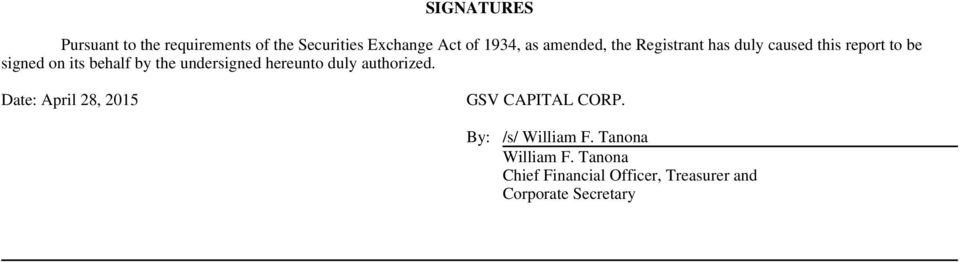 undersigned hereunto duly authorized. Date: April 28, 2015 GSV CAPITAL CORP.