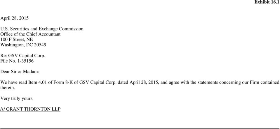 DC 20549 Re: GSV Capital Corp. File No. 1-35156 Dear Sir or Madam: We have read Item 4.