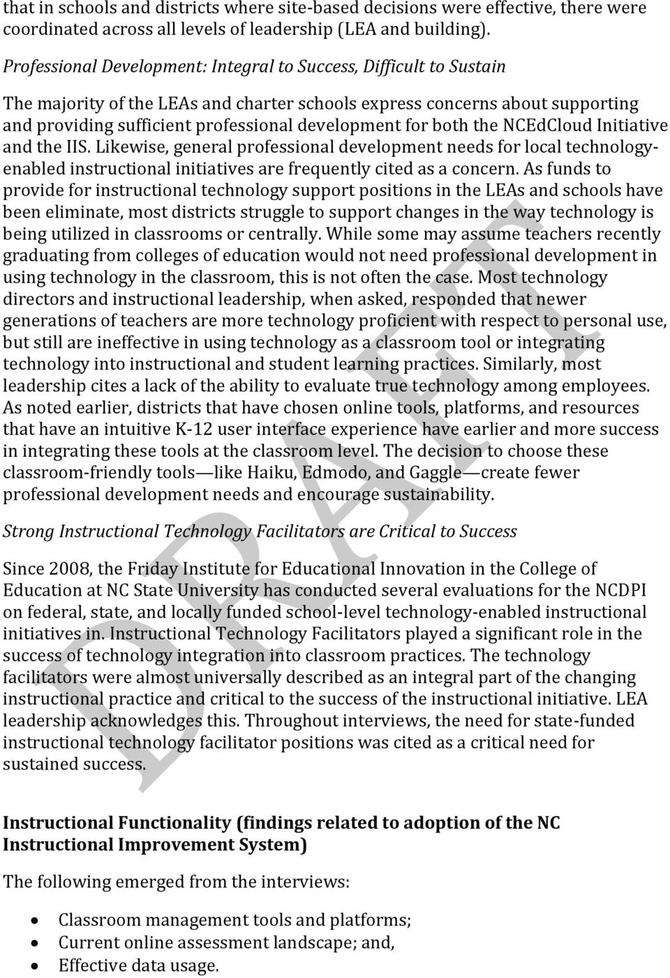 for both the NCEdCloud Initiative and the IIS. Likewise, general professional development needs for local technologyenabled instructional initiatives are frequently cited as a concern.